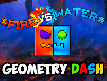 Play Fire and Water Geometry Dash Game